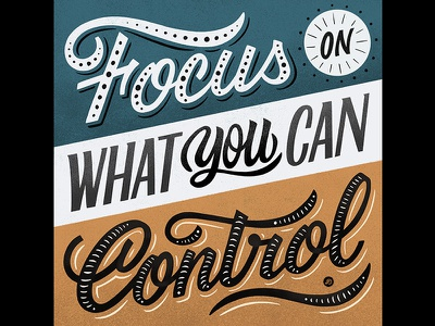 Focus on What You Can Control typography lettering hand lettering graphicdesign design