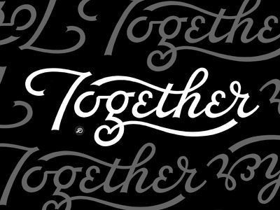 Together graphicdesign design typography lettering hand lettering