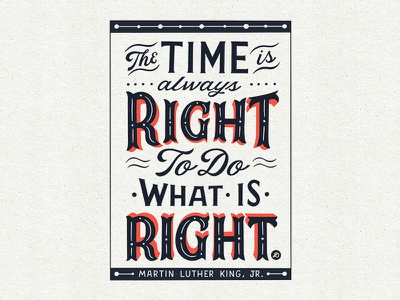 The Time is always Right to do What is Right black history month inspirational quote typography lettering hand lettering graphicdesign design