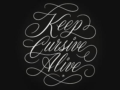 Keep Cursive Alive. script lettering cursive letterforms typography lettering hand lettering design