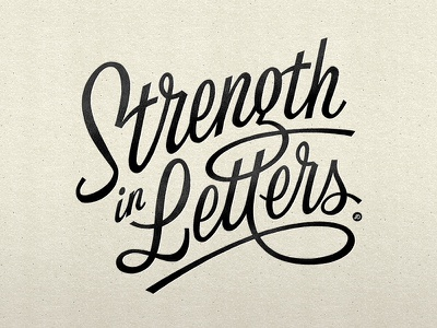 Strength In Letters script lettering letterforms cursive typography lettering hand lettering