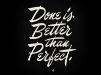 Done is Better than Perfect script lettering cursive letterforms typography lettering hand lettering