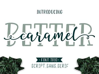 Better Caramel // Font Trio font vector elegant design illustration typography script font script stylish signature natural minimalist fashion feminime exclusive casual classic business logo