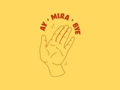Ay Mira Bye