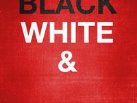 Black White &