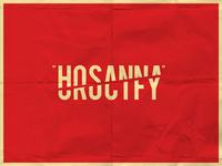 """""""Hosanna/Crucify"""""""
