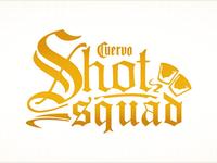 """Cuervo """"Shot Squad"""""""