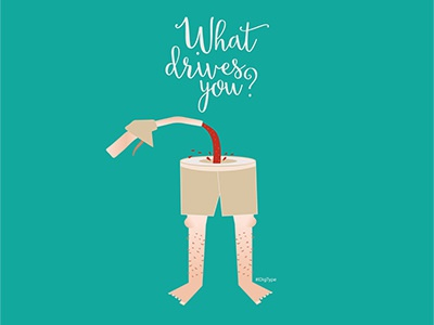What drives you? pump boxers legs hairy inspiration drive fuel
