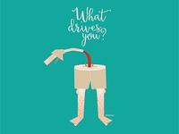 What drives you?