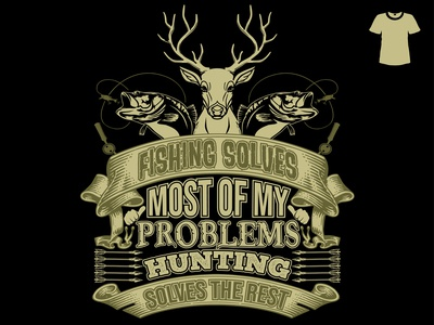 Fishing solves most of my problems hunting t-shirt design illust t-shirt illustration t-shirt design hunting t-shirt hunter hunt t-shirt vector illustration graphic fashion design clothing clean branding beauty