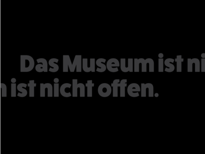 Das Museum ist nicht offen.