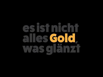 es ist nicht alles Gold, was glänzt museum german