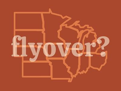 Flyover States? typography illustration hand lettering lettering design