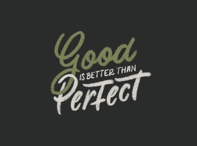 Good Is Better Than Perfect procreate typography hand lettering lettering design