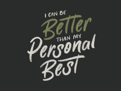 I Can Be Better Than My Personal Best