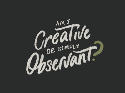 Creative or Observant? procreate typography hand lettering lettering design