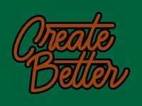 Create Better
