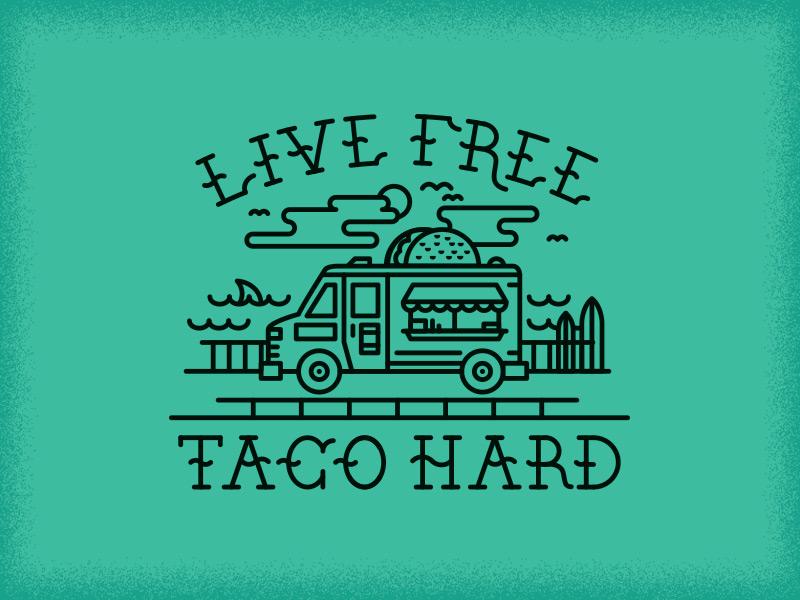 Live Free Taco Hard