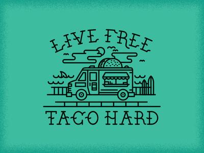 Live Free - Taco Hard