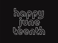 Happy Juneteenth juneteenth lettering letter font typeface custom lettering custom type