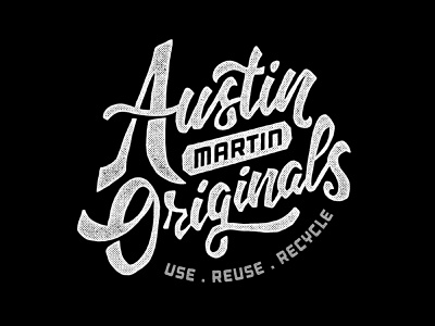 Austin Martin Originals mechanic fabrication branding lockup logotype typography type reuse recycle tshirt design logo hand lettering lettering script motorcycles