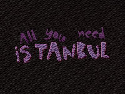All You Need is tanbul typo typography tee tshirt t-shirt shirt istanbul