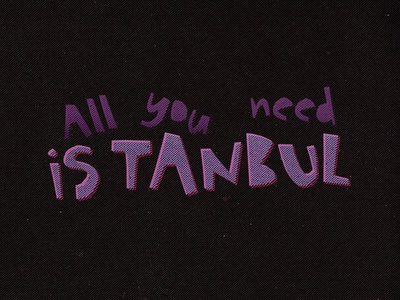 All You Need is tanbul