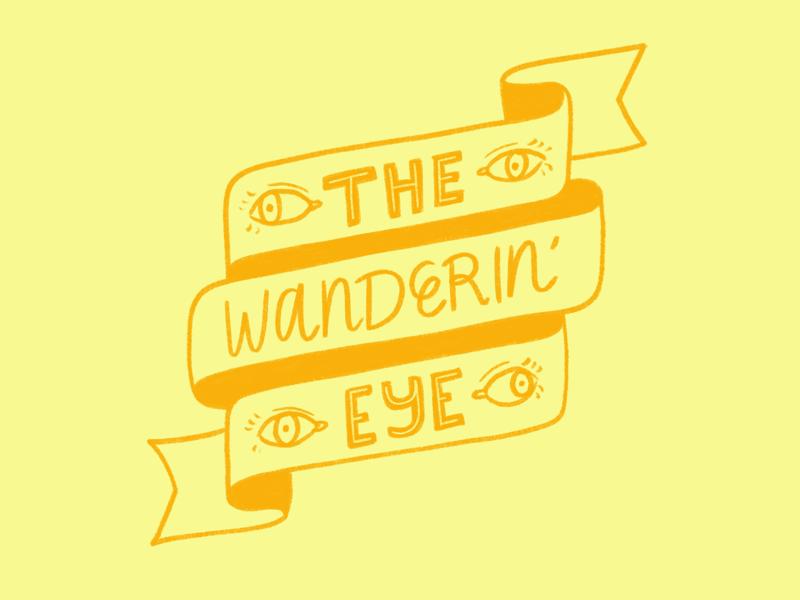 The Wanderin' Eye yellow orange lettering illustration hand lettering custom type