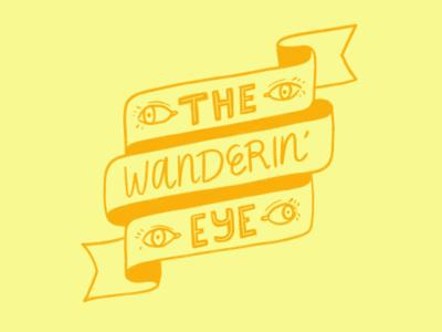 The Wanderin' Eye