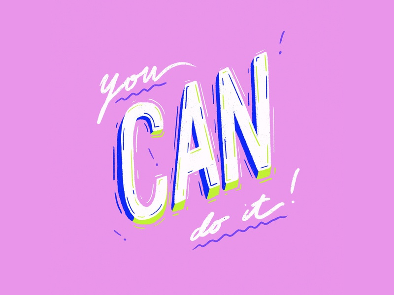 You Can Do It! design calligraphy artist type art motivational type procreate illustration calligraphy typography