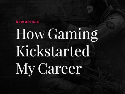 How Gaming Kickstarted My Career blog medium career game gaming design article