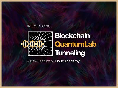 Blockchain Quantumlab Tunneling linux academy blockchain tunneling quantumlab tech logo april fools