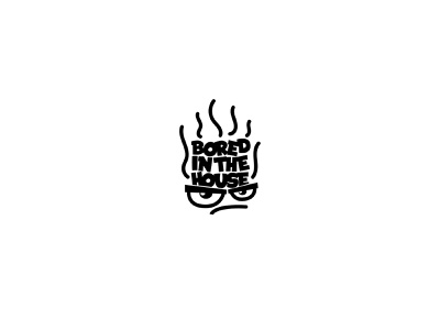 BORED IN THE HOUSE logo lettering typography typography