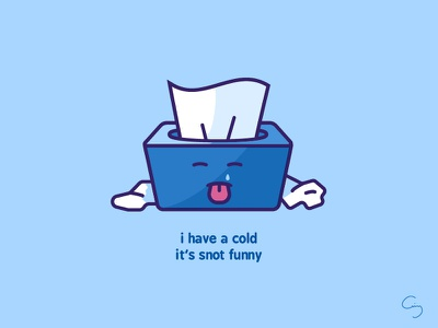 I have a cold, it's snot funny character cute illustration vector tissues funny humor pun snot sick cold