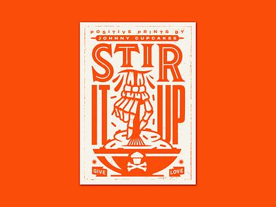 Stir It Up. skulls poster design print lettering branding graphic design vector corey reifinger typography type logo illustration johnny cupcakes