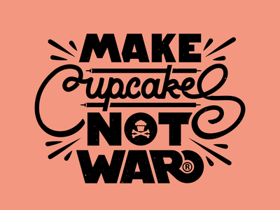 Make Cupcakes. Not War. script corey reifinger vector illustration logo typography custom lettering type johnny cupcakes