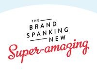 The Brand Spanking New, Super Amazing...