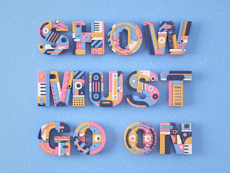 Show Must Go On design queen 3dillustration illustration arnold render 3dlettering 3d lettering typography type cinema4d c4d