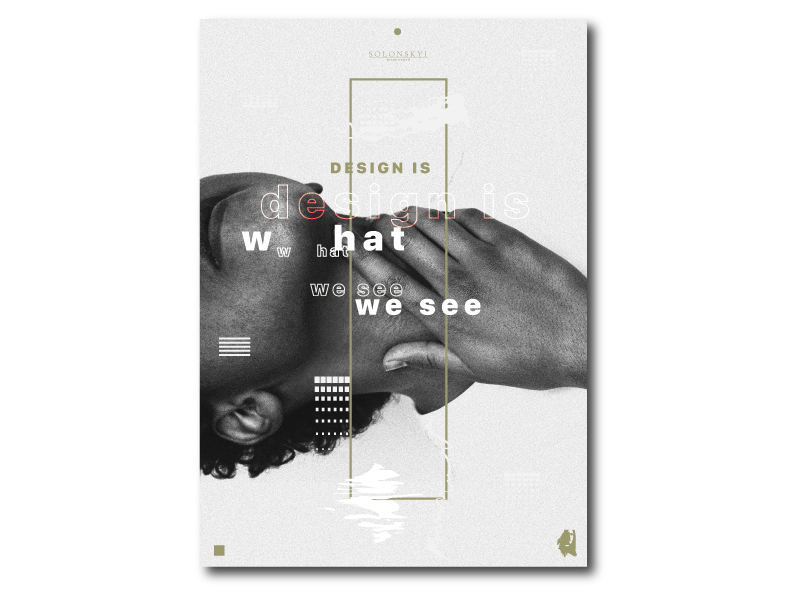 "Poster ""Design is what we see"" logo image editor photo photoshop minimal graphic design brand graphic design editing design minimlist minimalist solonskyi typography illustration minimalist poster resume branding swiss design posterdesign poster"