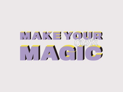 Make Your Own Magic quote design hope typogaphy isometric type isometric design isometric typography colorful pastels affinitydesigner design vector illustration dribbble best shot dribbbleweeklywarmup