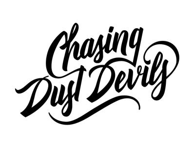 Chasing Dust Devils process brushpen typography devils dust chasing handwritten lettering