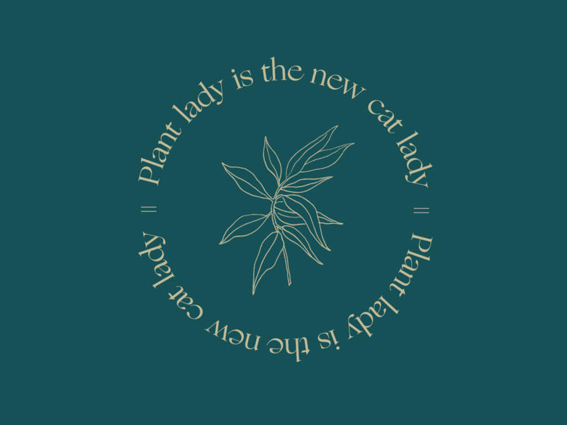 Plant lady is the new cat lady drawings plant logo leaves floral flowers typography botanical plants design drawing delicate handdrawn branding illustration