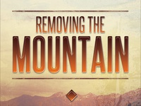 Removing The Mountain Church Flyer Template