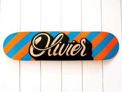 Olivier Handpainted Skateboard handlettering custom typography logo sign script skateboard handpainted olivier