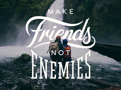 Make Friends Not Enemies  uglykidclothing script sign logo typography custom tee tshirt teedesign handlettering