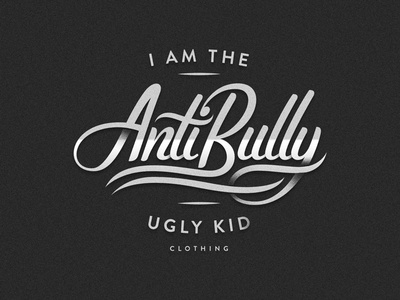 Ugly Kid Clothing: I Am The Anti Bully handlettering teedesign tshirt tee custom typography logo sign script uglykidclothing