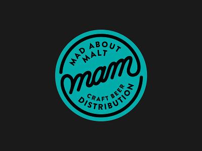 MAM Craftbeer Distribution Logo design beer craft distribution craftbeer stationery customlettering madaboutmalt script handlettering logodesign