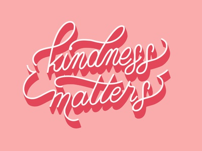 Kindness Matters lettering lettering artist lettering art design illustration typography
