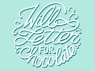 Will Letter for Chocolate illustration graphic design design typography lettering artist lettering art lettering hand lettering