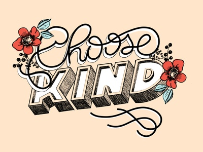 Choose Kind lettering artist lettering art lettering graphic design illustration design typography